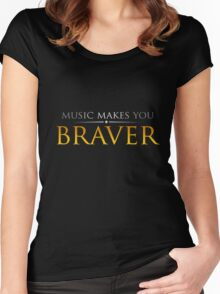 Music makes you Braver Women's Fitted Scoop T-Shirt