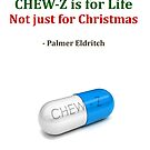 CHEW-Z is for Life by PaliGap