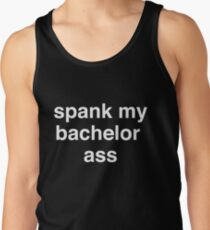 8ab49fd2383f2 Spank my bachelor ass Men s Tank Top