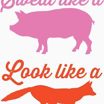 Sweat Like A Pig Look Like A Fox by Fitspire