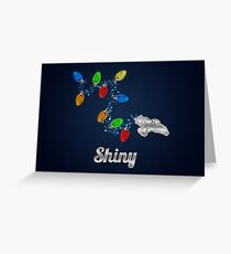 Tis the season to be Shiny Greeting Card