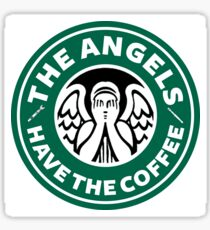 The Angels Have the Coffee Sticker