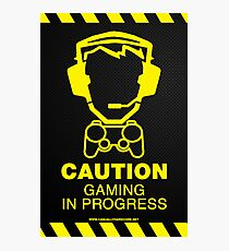 Caution Gaming In Progress Poster Photographic Print