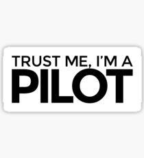 Trust me Im a Pilot Sticker