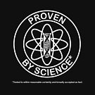 Proven by Science [light design for dark t-shirt] by James Hutson