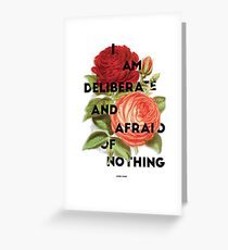 I Am Deliberate  Greeting Card