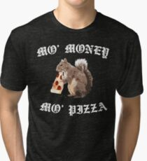 Funny Squirrel - Mo Money, Mo Pizza Tri-blend T-Shirt