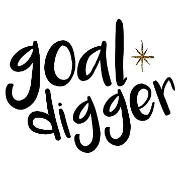 Goal Digger by christyefox