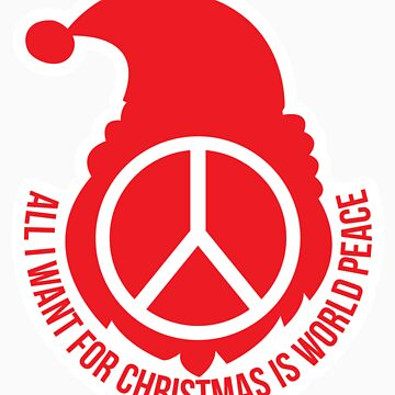 all i want for Christmas is world peace by chugah
