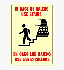 In Case of Daleks Use Stairs Photographic Print