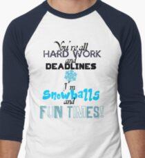 Hard Work, Deadlines, Snowballs, Fun Times Men's Baseball ¾ T-Shirt