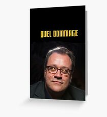 Quel Dommage Greeting Card