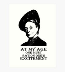 At my age one must ration one's excitement Art Print