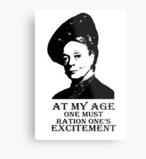 At my age one must ration one's excitement Metal Print