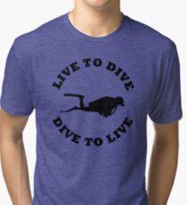 LIVE TO DIVE DIVE TO LIVE BLACK SCUBA Tri-blend T-Shirt