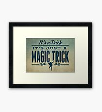 It's a Trick! Framed Print