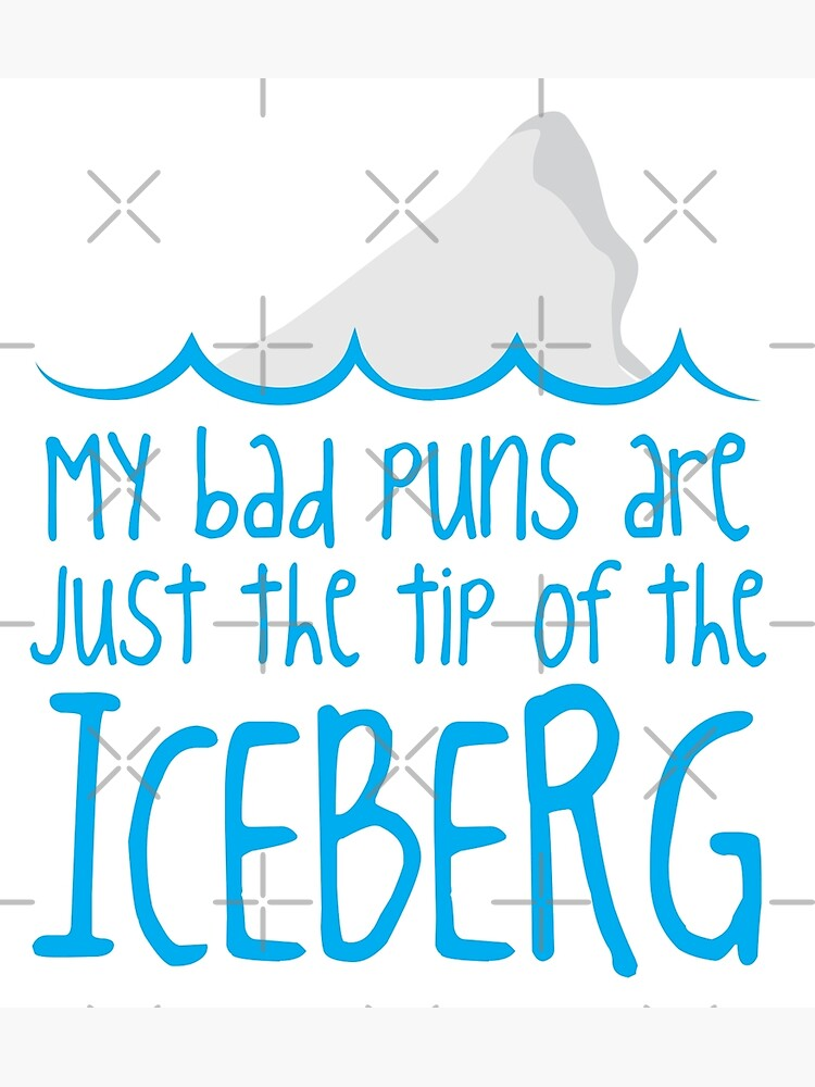 My bad puns are just the tip of the ICEBERG by jazzydevil