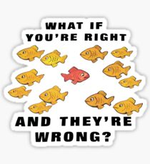 Fargo: What if you're right and they're wrong? Sticker