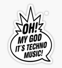 Oh mon dieu, c'est de la musique techno! Sticker
