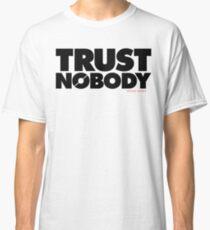 Trust Nobody (v2) Classic T-Shirt