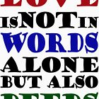 Love Not Words Alone But Also Deeds by ninthcircle