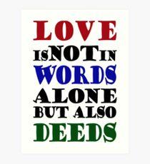 Love Not Words Alone But Also Deeds Art Print