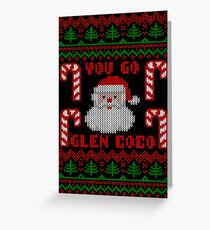 You Go Glen Coco Funny Ugly Christmas Sweater Greeting Card