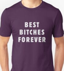 Best Bitches Forever T-Shirt