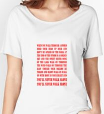 You'll Never Walk Alone - RED Women's Relaxed Fit T-Shirt