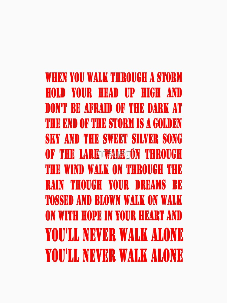 Lyric lyrics you ll never walk alone : You'll Never Walk Alone - RED