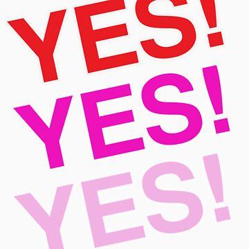 yes yes yes! by artofdesign21