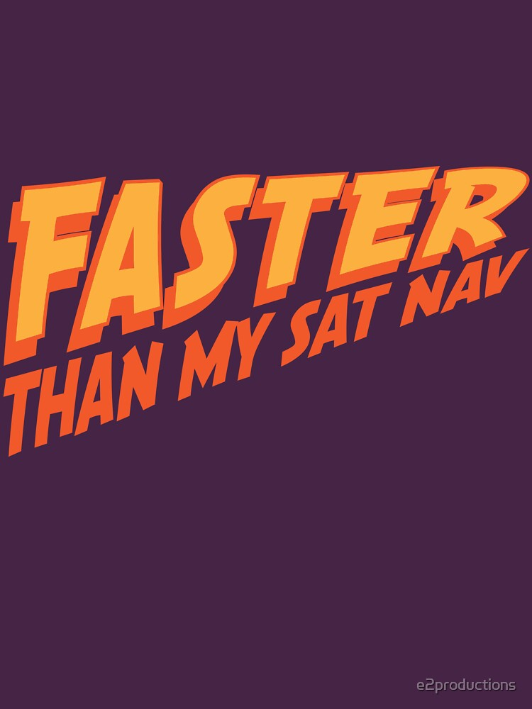 Faster than my sat nav by e2productions