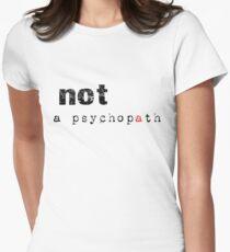 Not A Psychopath T-Shirt