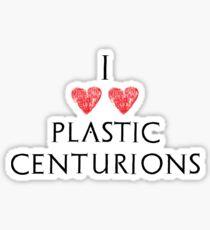 I Love Plastic Centurions Sticker