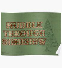 Muddle Through Somehow Poster