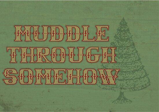 Muddle Through Somehow by Barton Keyes