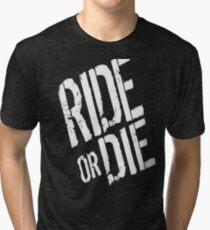 Ride or Die Tri-blend T-Shirt
