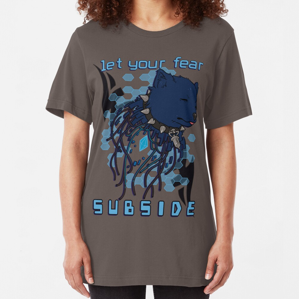 Let your fear subside. Slim Fit T-Shirt