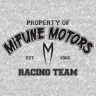 Property of Mifune Motors Racing Team by M Dean Jones