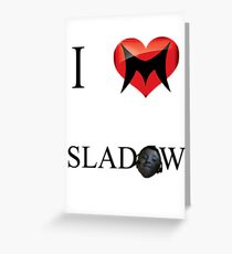 I Love Sladow Greeting Card