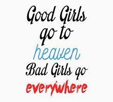 Good Girls Bad Girls Unisex T-Shirt