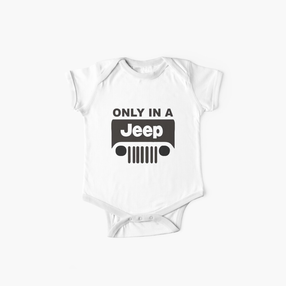 ONLY IN A JEEP 0001 Baby Bodys