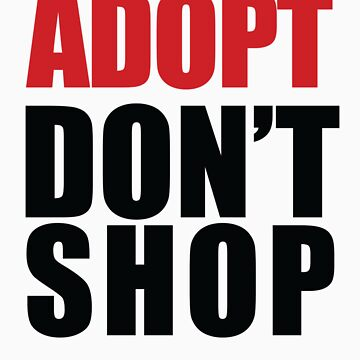ADOPT - Don't Shop by tmiller9909