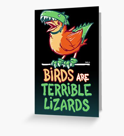 Birds Are Terrible Lizards Greeting Card