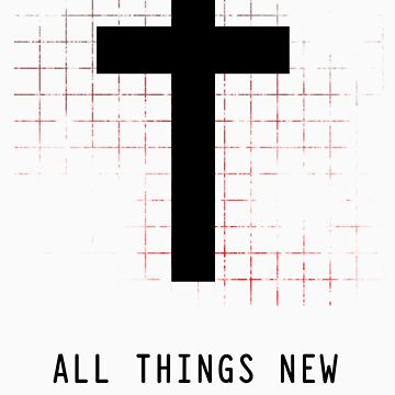 All Things New by truth51