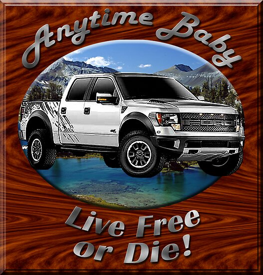 Ford F-150 Truck Anytime Baby by hotcarshirts
