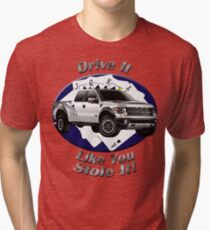 Ford F-150 Truck Drive It Like You Stole It Tri-blend T-Shirt