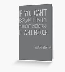 """""""If you can't explain it simply"""" Einstein quote Greeting Card"""
