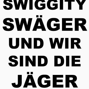 Swiggity Swäger Und Wir Sind Die Jäger by himuro