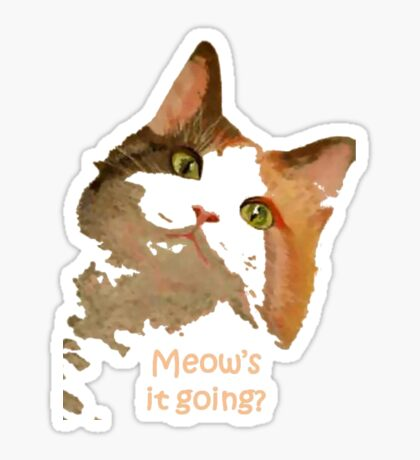 Meow's It Going Sticker